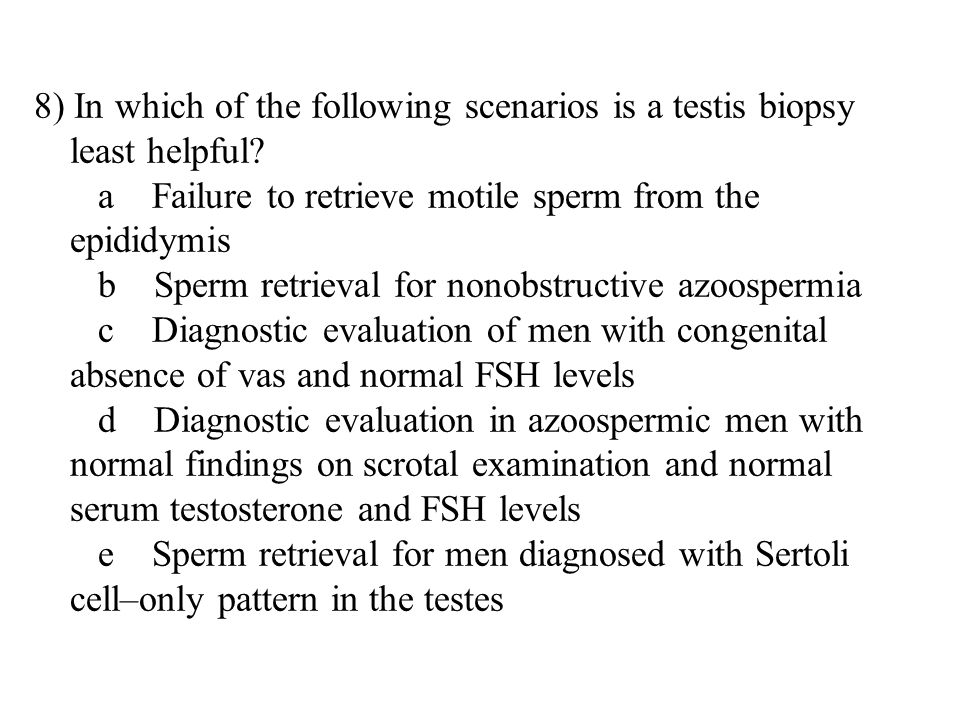 8) In which of the following scenarios is a testis biopsy least helpful.