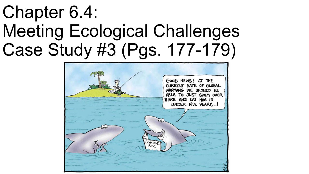 Chapter 6. 4: Meeting Ecological Challenges Case Study #3 (Pgs