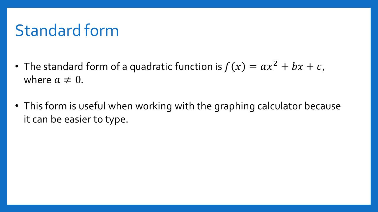 Section 41 and 42 quadratic functions ppt video online download 11 standard form the standard form of a quadratic function robcynllc Images