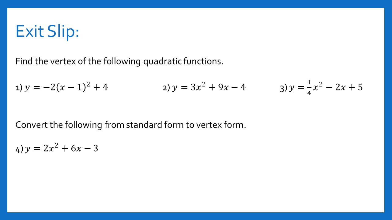 Section 41 and 42 quadratic functions ppt video online download exit slip find the vertex of the following quadratic functions robcynllc Images