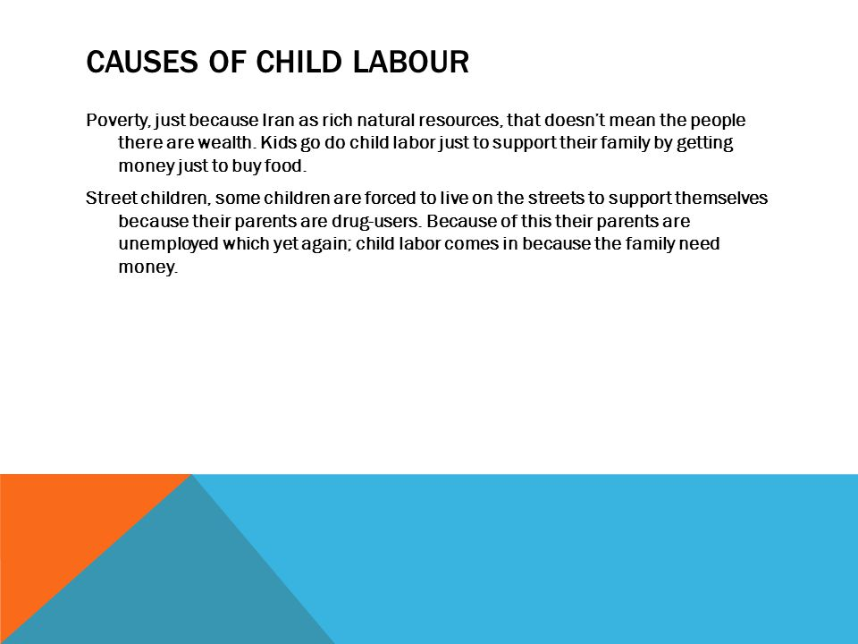 child labour causes and prevention Child abuse: causes and prevention  poverty, lack of good schools and growth of informal economy are considered as the important causes of child labour in india.
