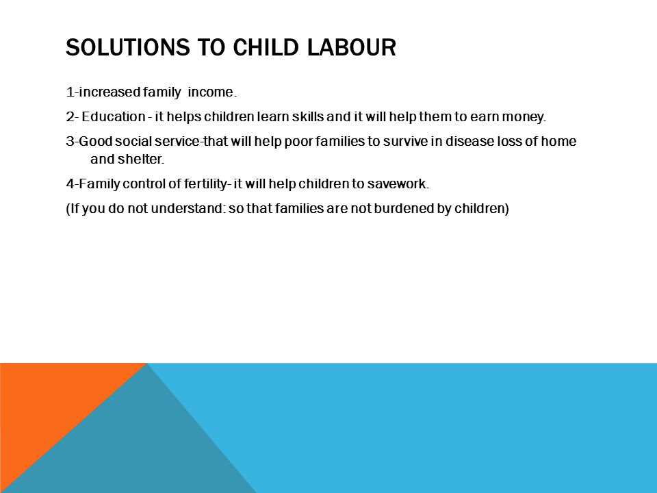 Solutions for Child Labor in Sri Lanka. For the context of Sri Lanka, to solve the problem of child labor the main focus should be on education and to ensure that poor students stay in school without dropping out and engaging in child labor activities. According to ILO (b), education is the way that can prevent child laborers working full-time.