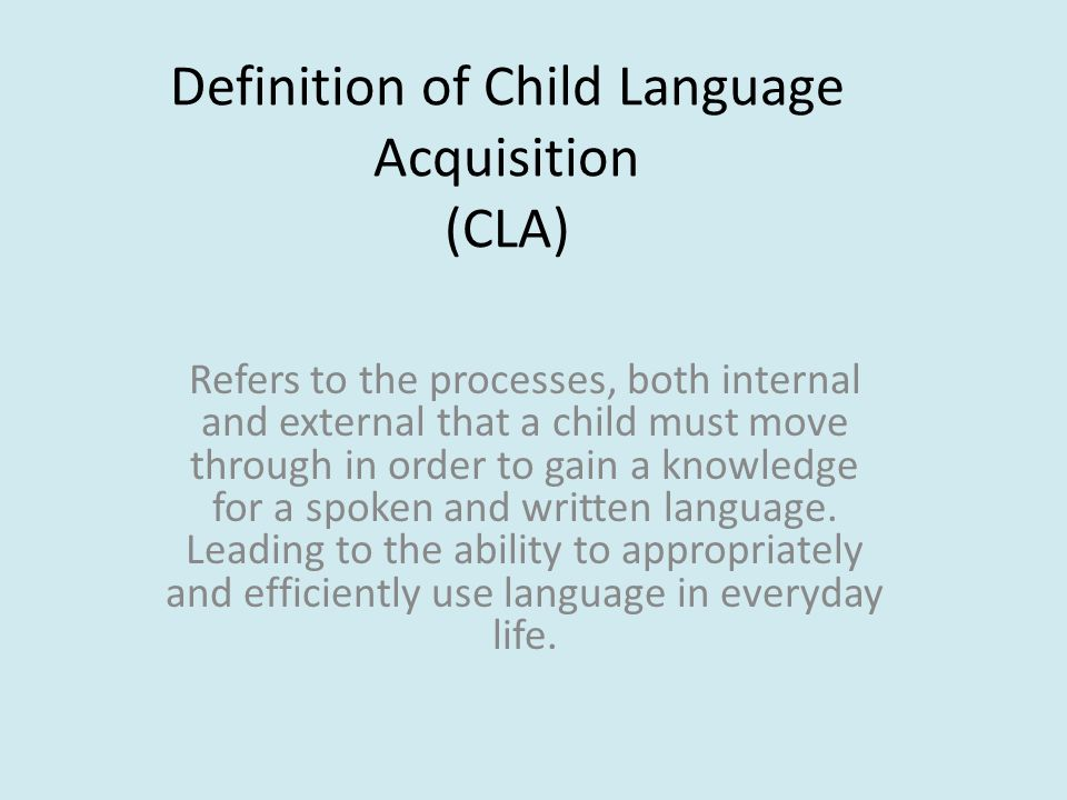 Definition of Child Language Acquisition (CLA)