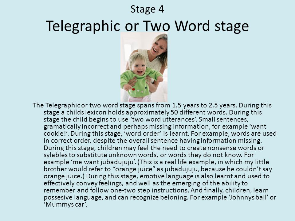 Stage 4 Telegraphic or Two Word stage