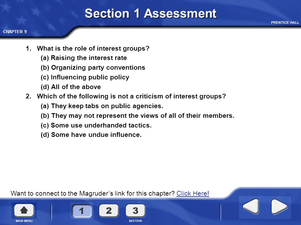 Section 1 Assessment 1. What is the role of interest groups