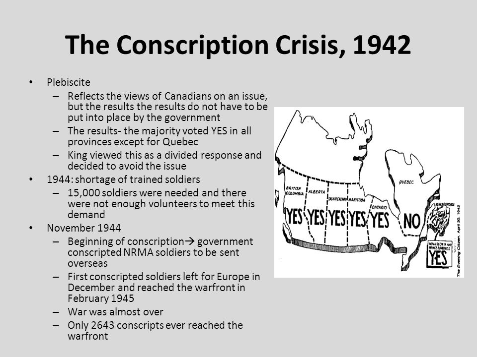conscription crisis canada 1942 As another war became more and more likely in 1939, the bitter memory of the  1917 conscription crisis made many french canadians fearful of.