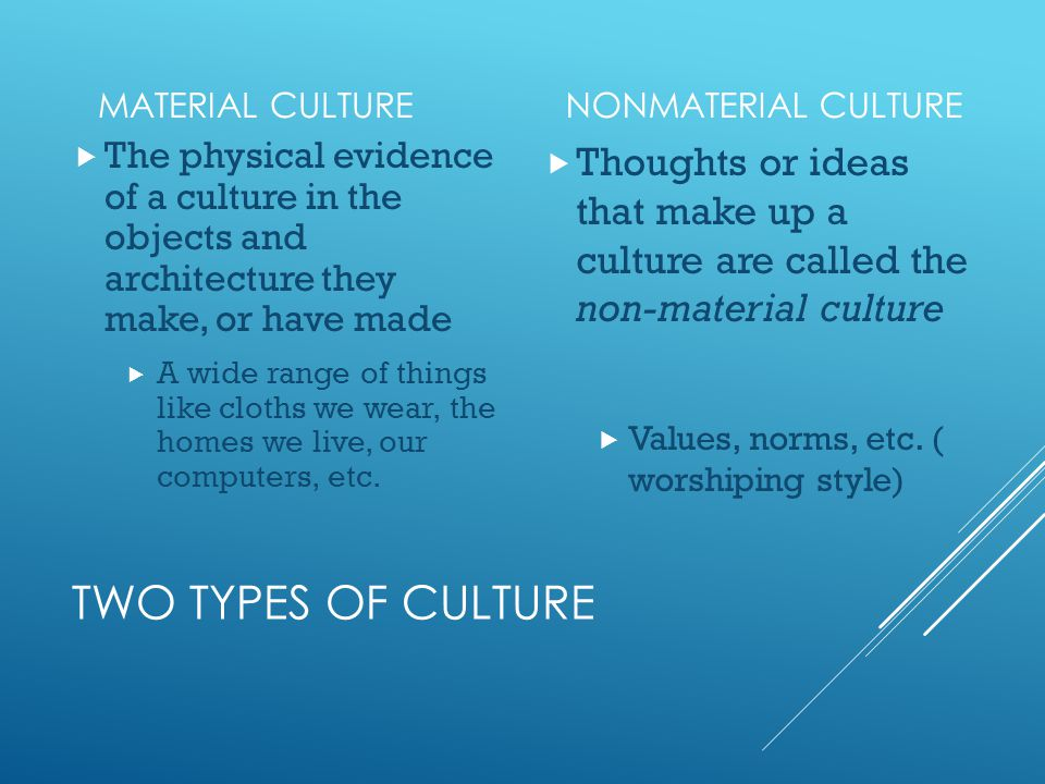 culture and differentiate between material nonmaterial Henslin (2004:50) calls this the distinction between material and non material culture material culture runs ahead of non material culture h culture shock as people grow, they develop a sense of what to expect in their familiar surroundings.