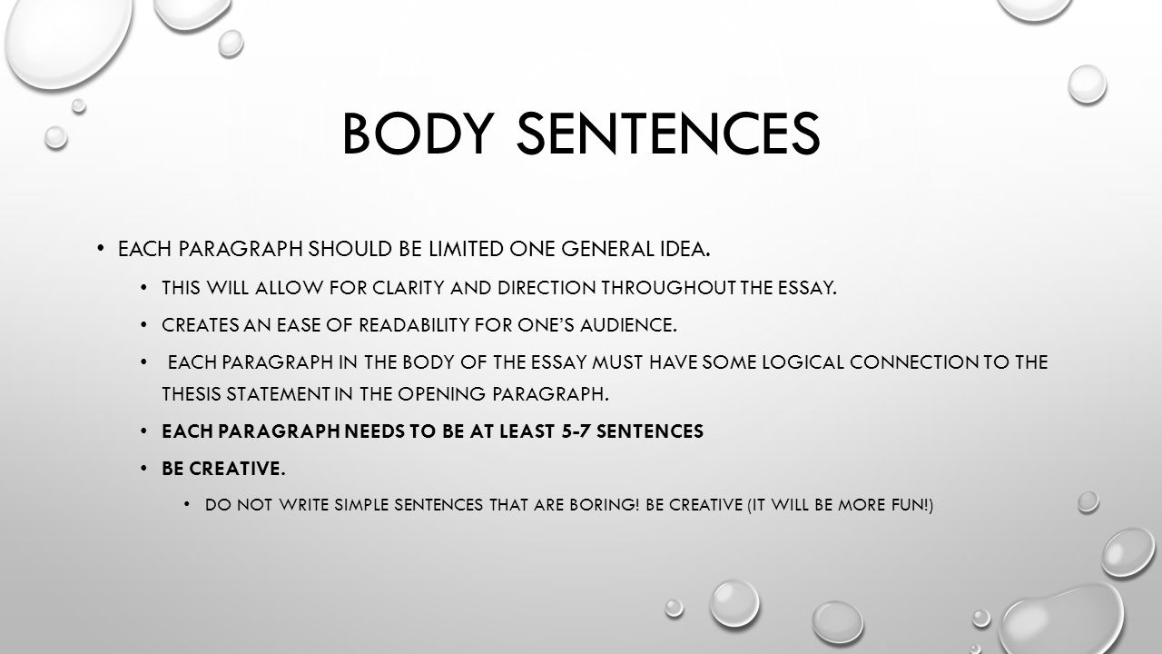 Body Sentences Each Paragraph Should Be Limited One General Idea. 7 Writing  A Hook Sentence
