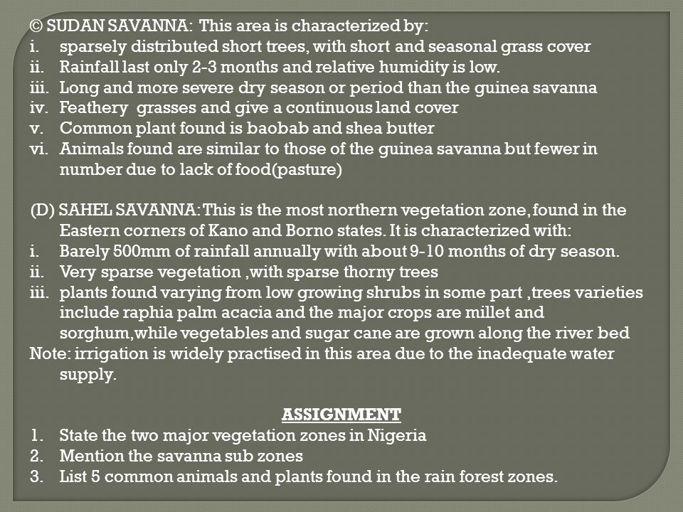 © SUDAN SAVANNA: This area is characterized by: