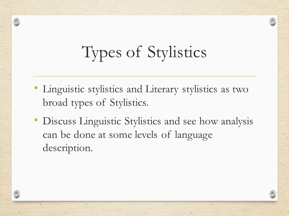 Types of Stylistics Linguistic stylistics and Literary stylistics as two broad types of Stylistics.