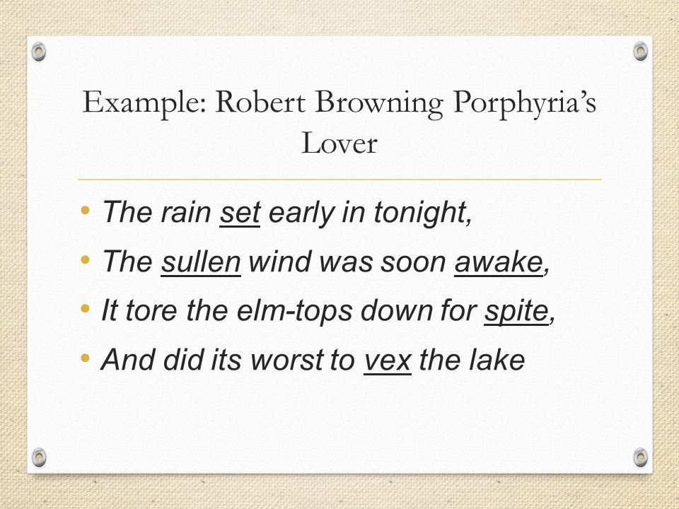 Example: Robert Browning Porphyria's Lover