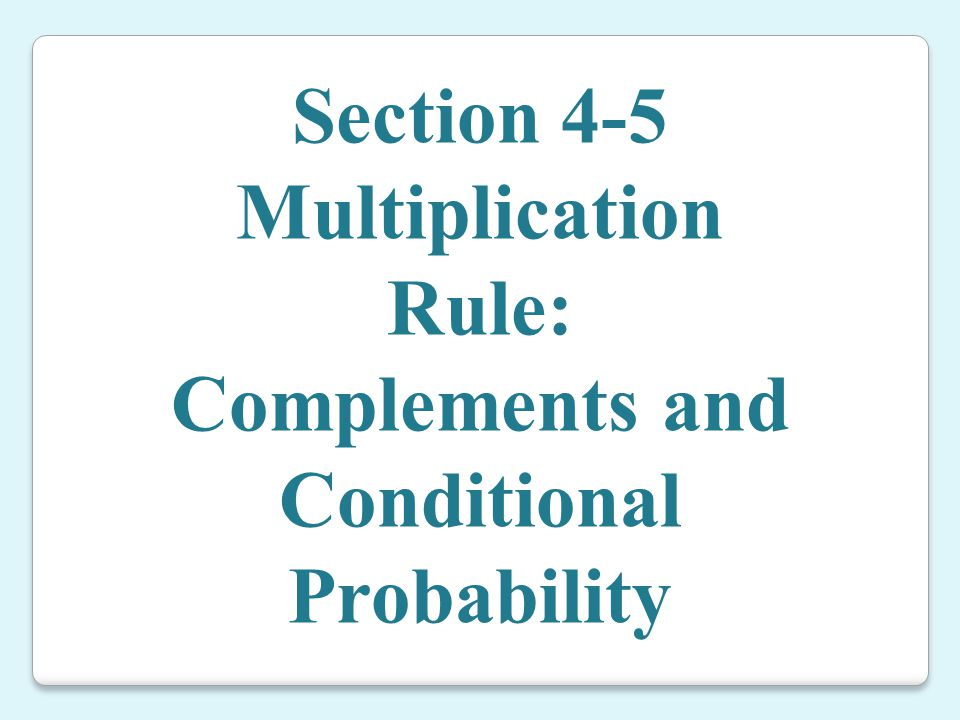 Complements and Conditional Probability