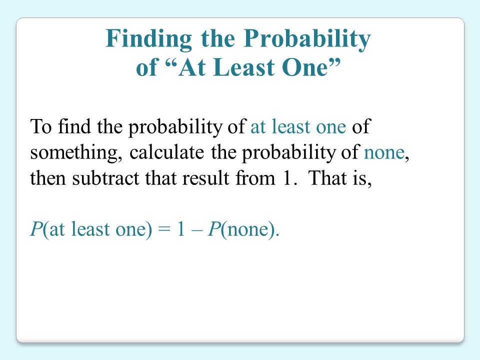 Finding the Probability of At Least One