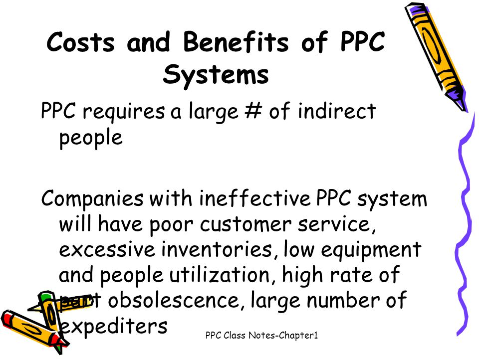 Costs and Benefits of PPC Systems