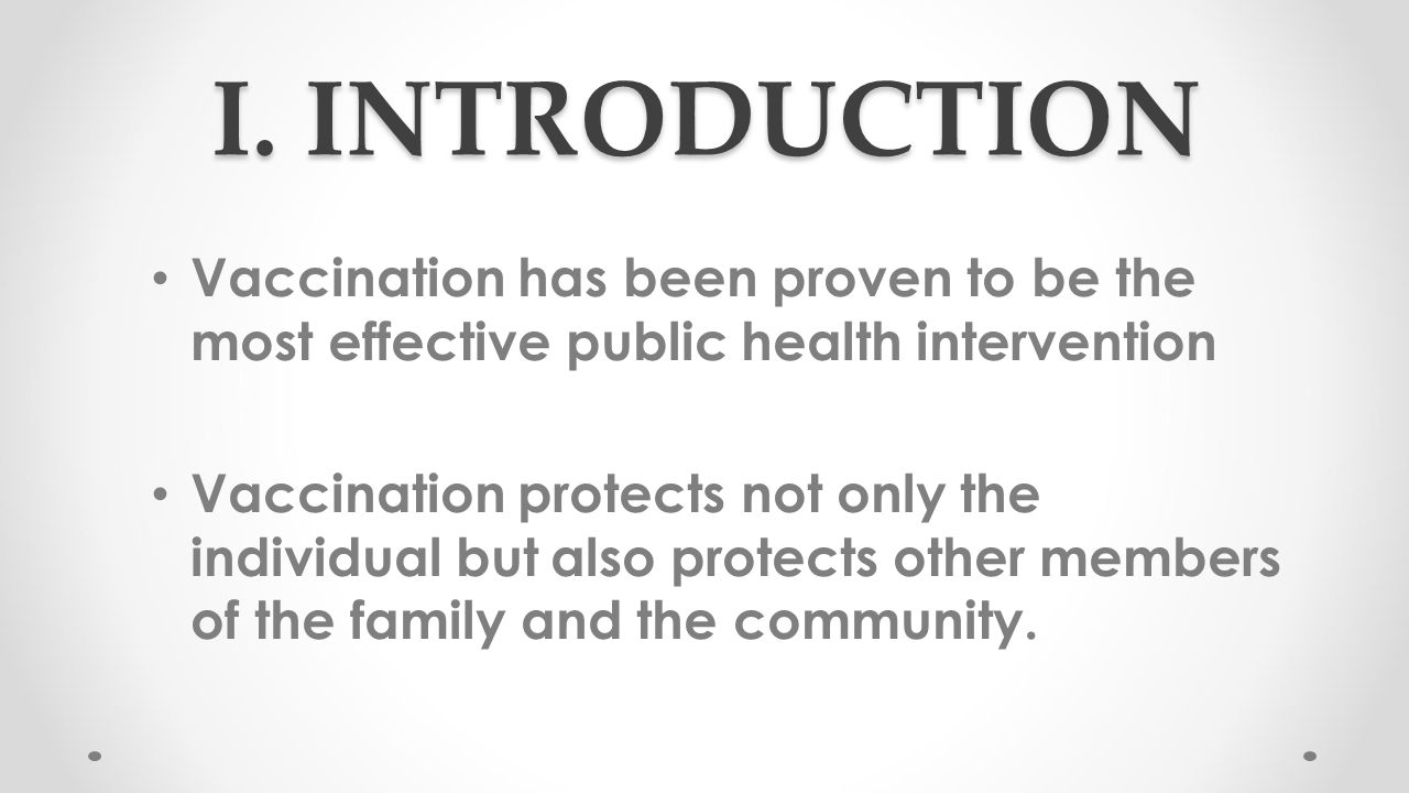 I. INTRODUCTION Vaccination has been proven to be the most effective public health intervention.