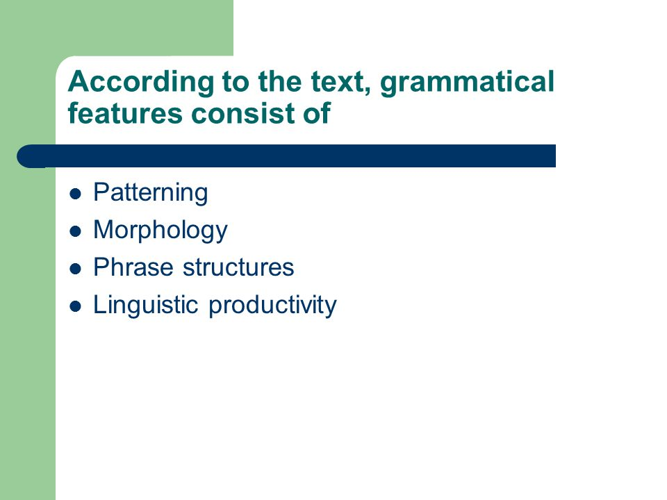 According to the text, grammatical features consist of