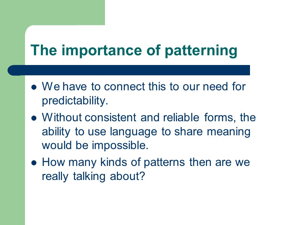 The importance of patterning