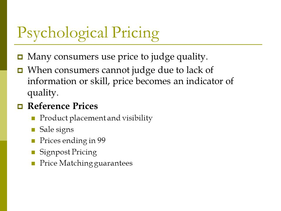 psychological pricing nine ending price and Direct evidence of ending-digit drop-off in price information processing the study therefore provides rare direct evidence that the drop-off mechanism may contribute to the effectiveness of 9-ending pricing promothesh chatterjee, surendra n singh, the odd-ending price.