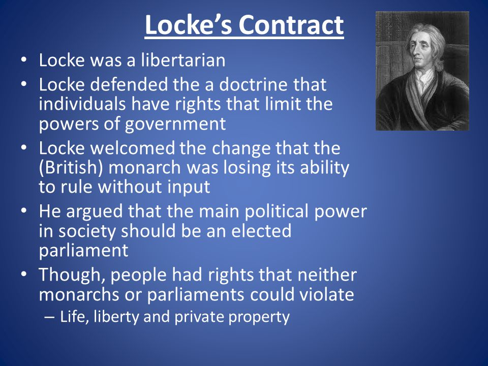 Locke's Contract Locke was a libertarian