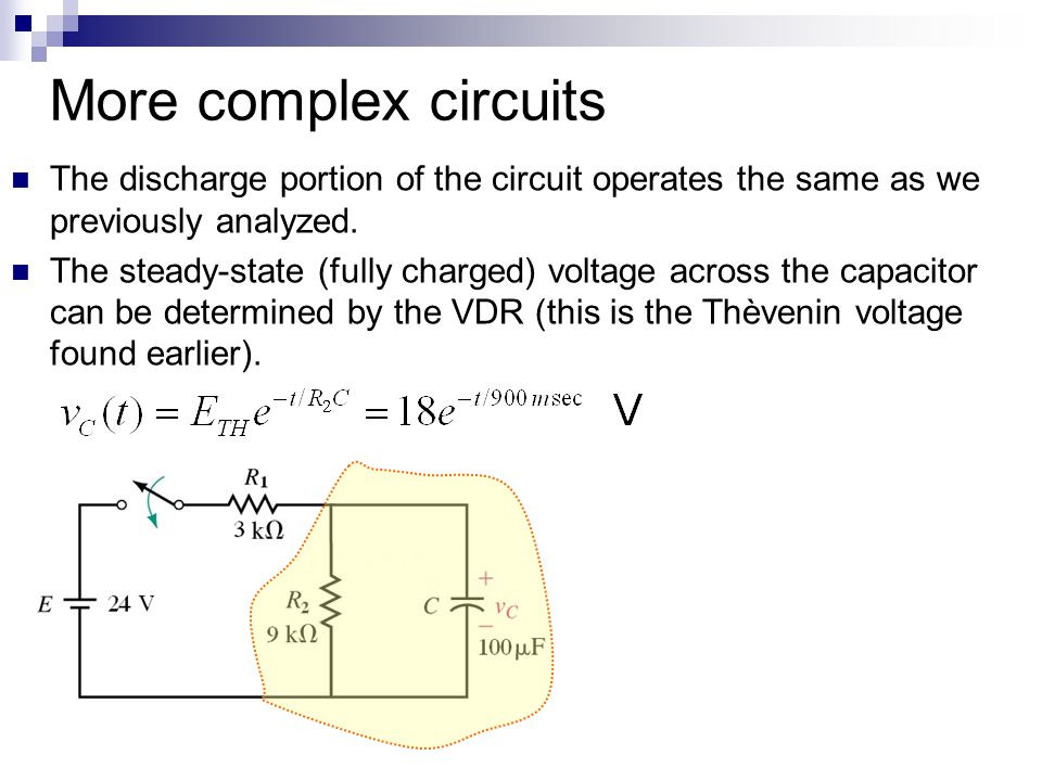 More complex circuits The discharge portion of the circuit operates the same as we previously analyzed.