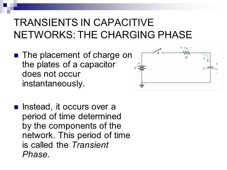 TRANSIENTS IN CAPACITIVE NETWORKS: THE CHARGING PHASE