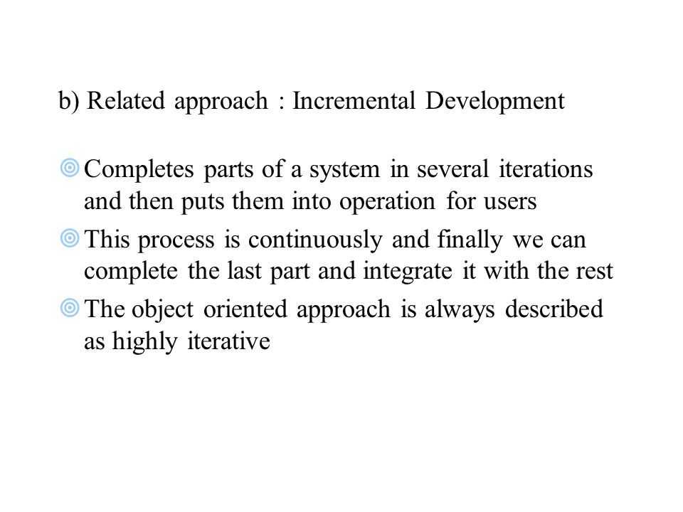 b) Related approach : Incremental Development