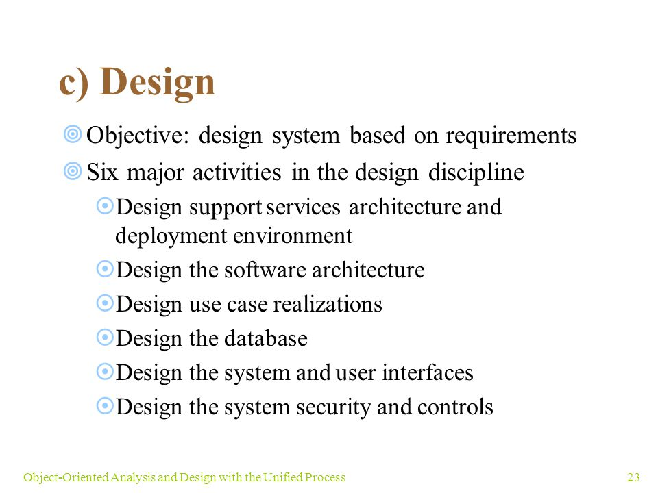c) Design Objective: design system based on requirements
