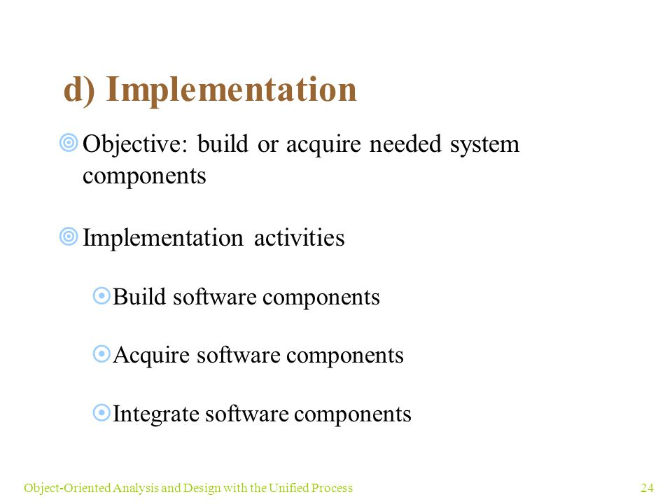 d) Implementation Objective: build or acquire needed system components