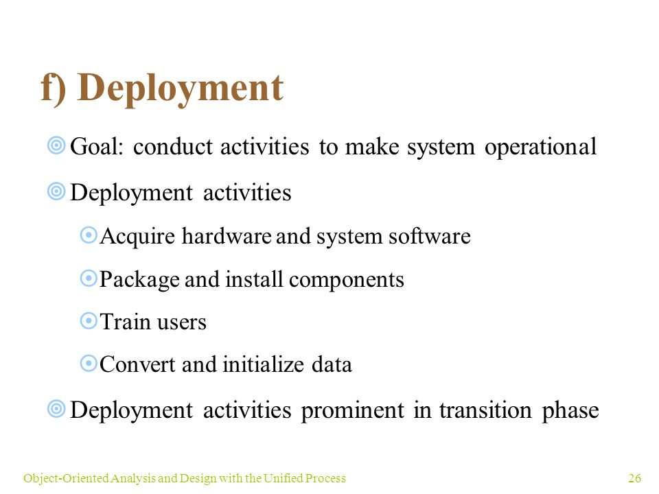f) Deployment Goal: conduct activities to make system operational