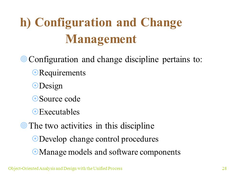 h) Configuration and Change Management