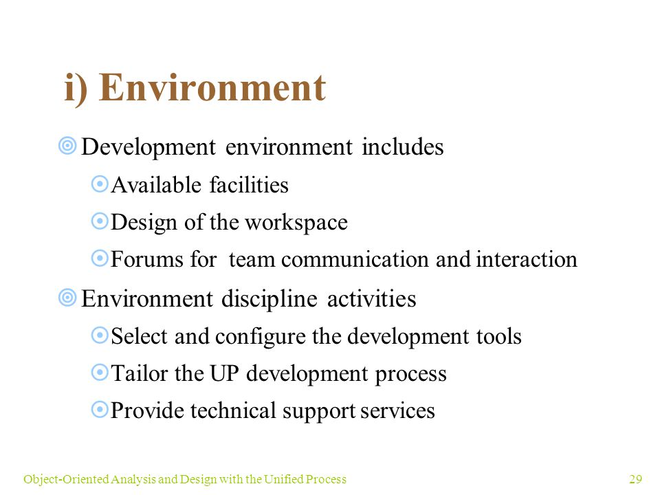 i) Environment Development environment includes