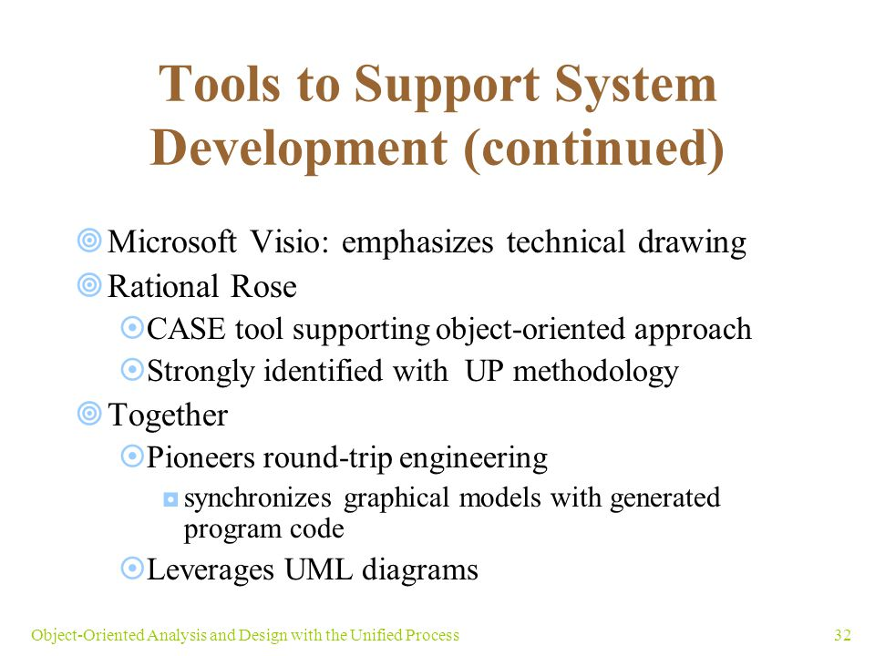 Tools to Support System Development (continued)