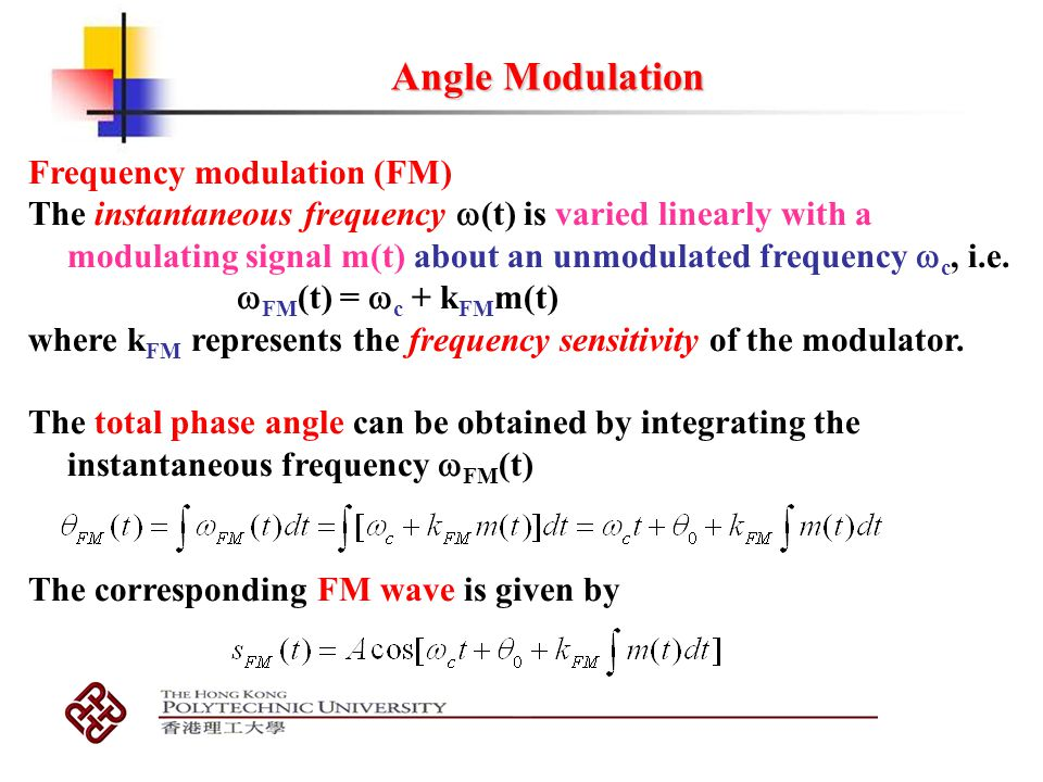 Angle Modulation Frequency modulation (FM)