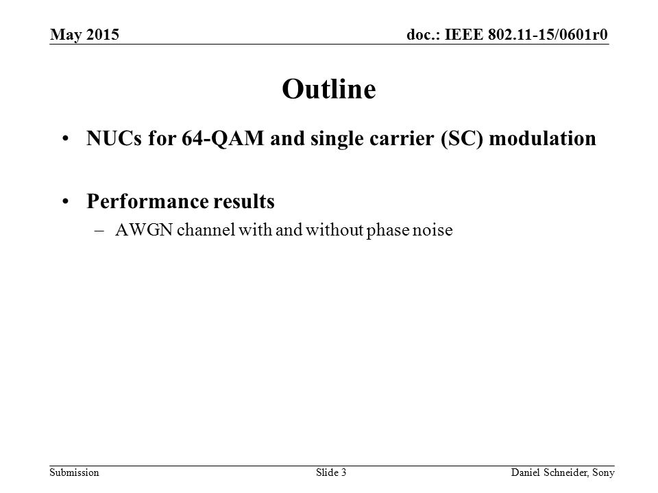 Outline NUCs for 64-QAM and single carrier (SC) modulation