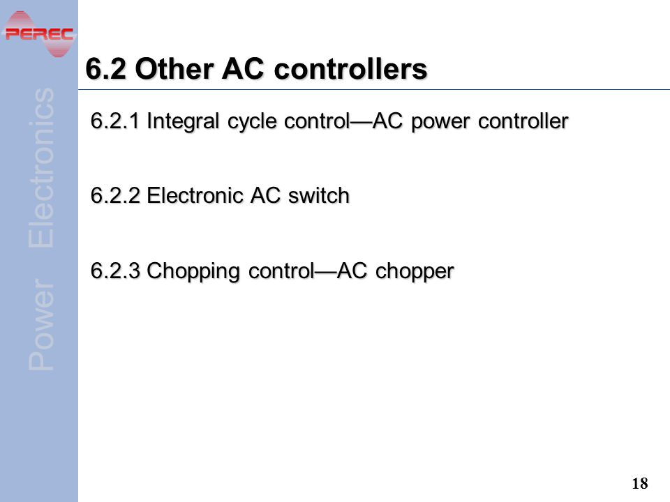 6.2 Other AC controllers Integral cycle control—AC power controller Electronic AC switch.