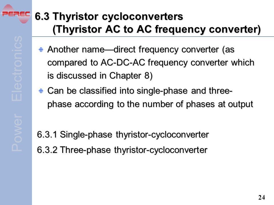 6.3 Thyristor cycloconverters (Thyristor AC to AC frequency converter)