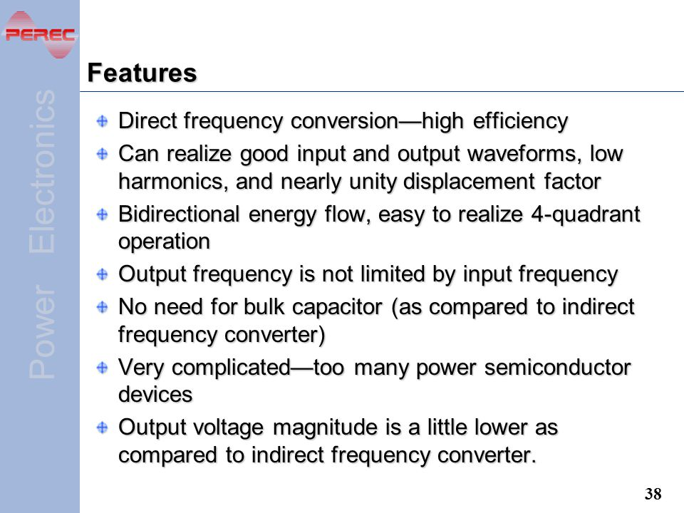 Features Direct frequency conversion—high efficiency