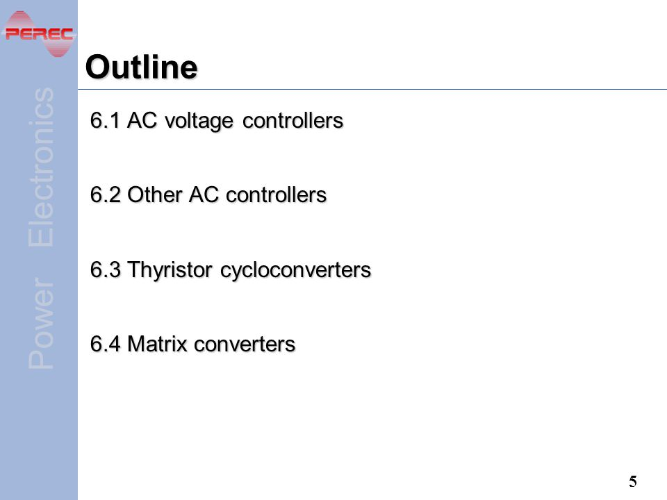 Outline 6.1 AC voltage controllers 6.2 Other AC controllers