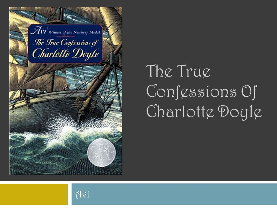 essay on the true confessions of charlotte doyle The true confessions of charlotte doyle why did charlotte doyle join the crew special offer for our new customers: get 25% discount when.