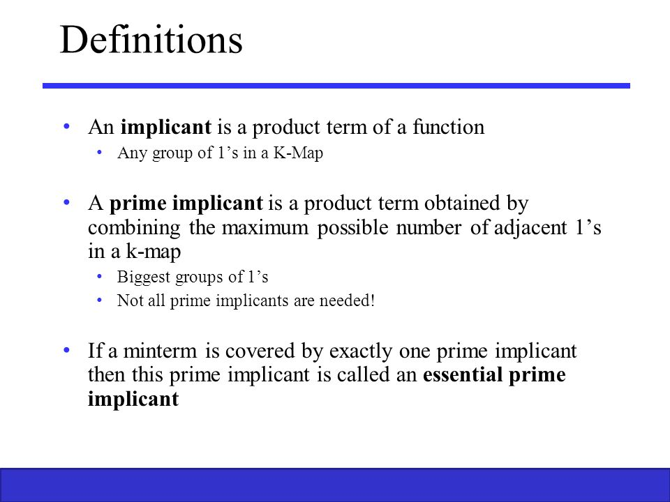 Definitions An implicant is a product term of a function