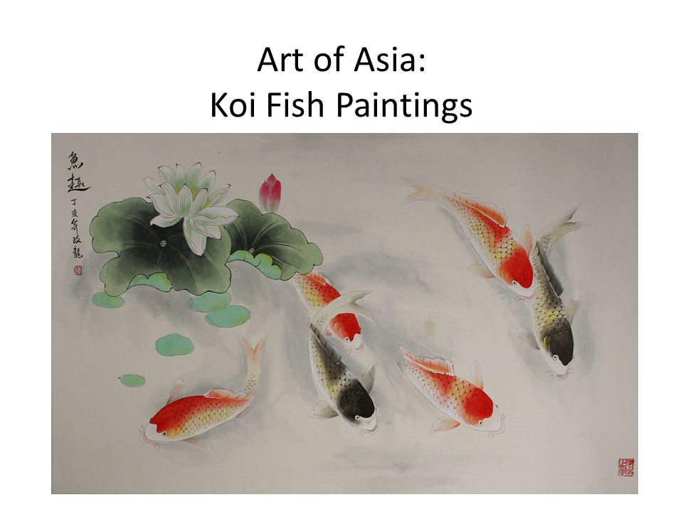 Art Of Asia Koi Fish Paintings Ppt Video Online Download