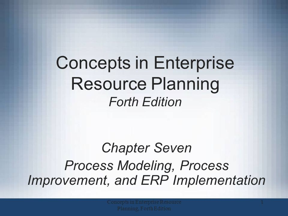 Concepts in Enterprise Resource Planning Forth Edition