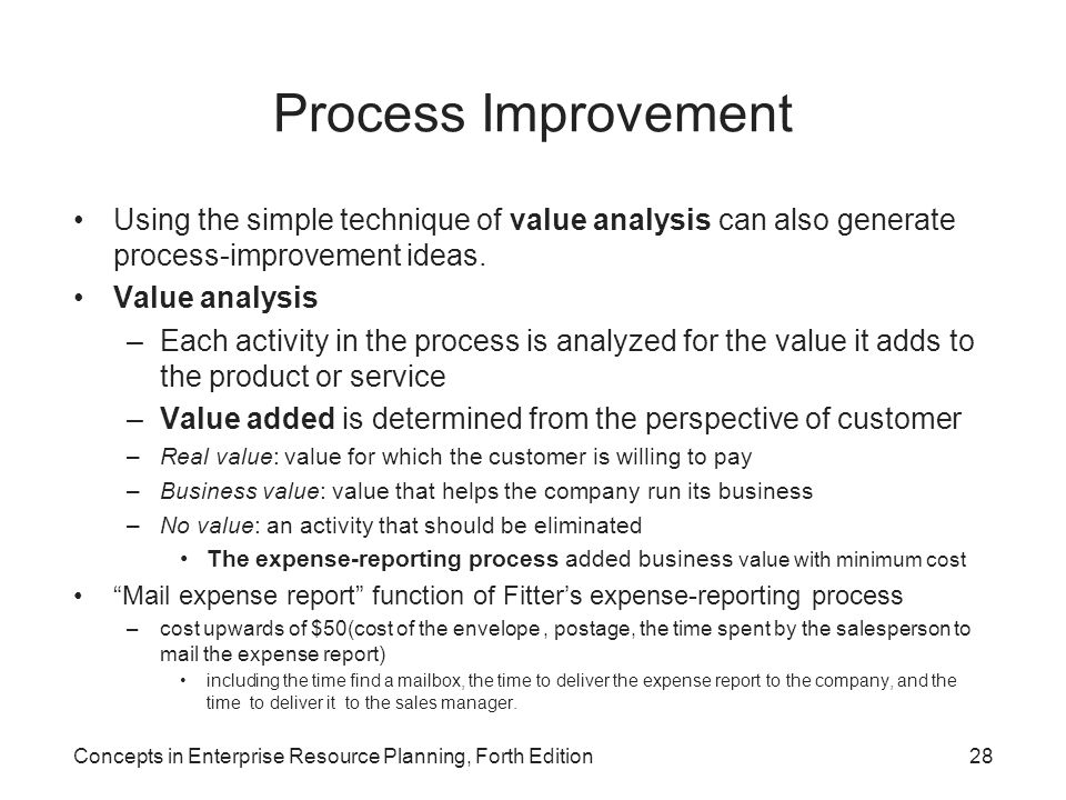 Process Improvement Using the simple technique of value analysis can also generate process-improvement ideas.