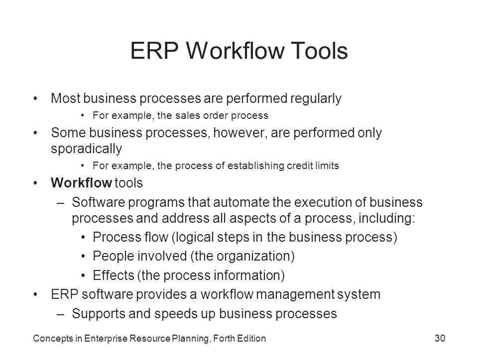 ERP Workflow Tools Most business processes are performed regularly