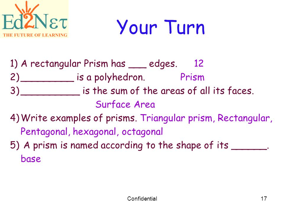 Your Turn A rectangular Prism has ___ edges. 12