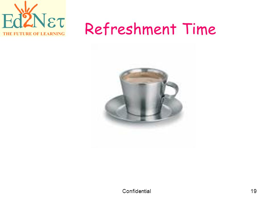 Refreshment Time Confidential