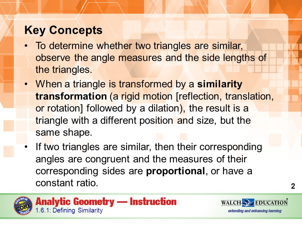 Key Concepts To determine whether two triangles are similar, observe the angle measures and the side lengths of the triangles.