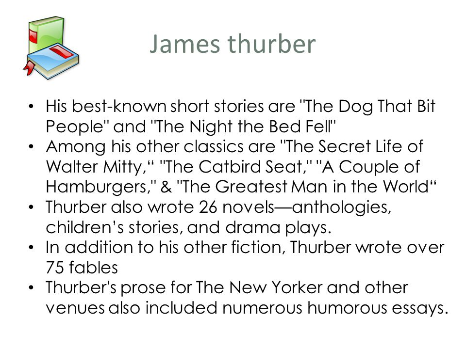 ìthe unicorn in the gardenî by james thurber essay James thurber part one: interpreting the importance of word choice on the audience 5 why would thurber take such caution to make the setting and the unicorn seem so pleasant and nice in other words, what purpose does the audience's feelings about the setting and unicorn serve.