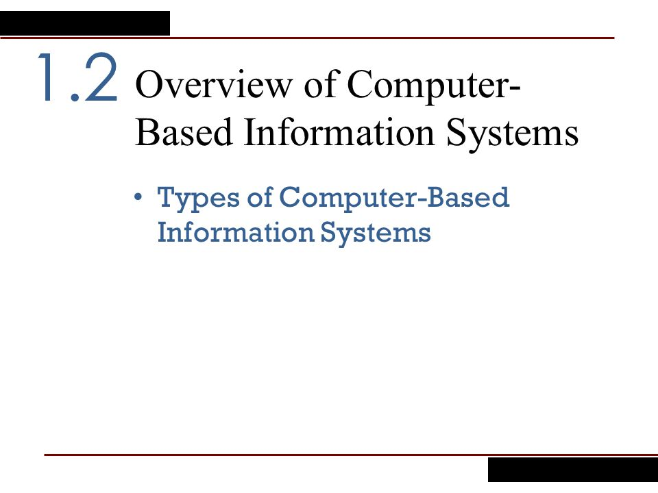 Overview of Computer- Based Information Systems