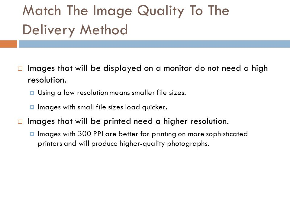 Match The Image Quality To The Delivery Method